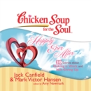 Chicken Soup for the Soul: Happily Ever After - 30 Stories about Making it Work and Not Giving Up - eAudiobook