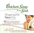 Chicken Soup for the Soul: Shaping the New You - 40 Stories on Getting Started, How Exercise Can Be Fun, To Err is Human, and Regaining Control - eAudiobook