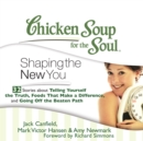 Chicken Soup for the Soul: Shaping the New You - 32 Stories about Telling Yourself the Truth, Foods That Make a Difference, and Going Off the Beaten Path - eAudiobook