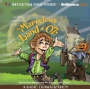 The Marvelous Land of Oz : A Radio Dramatization - eAudiobook