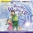 Dorothy and the Wizard in Oz : A Radio Dramatization - eAudiobook