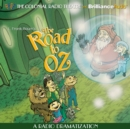The Road to Oz : A Radio Dramatization - eAudiobook