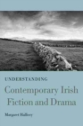 Understanding Contemporary Irish Fiction and Drama - Book