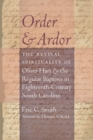 Order and Ardor : The Revival Spirituality of Oliver Hart and the Regular Baptists in Eighteenth-Century South Carolina - eBook