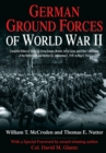 German Ground Forces of World War II : Complete Orders of Battle for Army Groups, Armies, Army Corps, and Other Commands of the Wehrmacht and Waffen SS, September 1, 1939, to May 8, 1945 - eBook