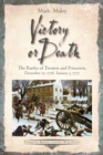 Victory or Death : The Battles of Trenton and Princeton, December 25, 1776 - January 3, 1777 - eBook