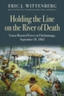 Holding the Line on the River of Death : Union Mounted Forces at Chickamauga, September 18, 1863 - Book