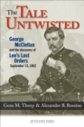 The Tale Untwisted : George McClellan and the Discovery of Lee's Lost Orders, September 13, 1862 - eBook