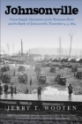 Johnsonville : Union Supply Operations on the Tennessee River and the Battle of Johnsonville, November 4-5, 1864 - eBook
