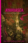 Ayahuasca : Rituals, Potions and Visionary Art from the Amazon - Book
