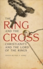 The Ring and the Cross : Christianity and the Lord of the Rings - eBook