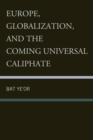 Europe, Globalization, and the Coming of the Universal Caliphate - eBook