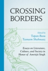 Crossing Borders : Essays on Literature, Culture, and Society in Honor of Amritjit Singh - eBook