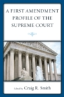 A First Amendment Profile of the Supreme Court - eBook