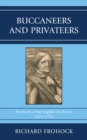 Buccaneers and Privateers : The Story of the English Sea Rover, 1675-1725 - eBook
