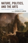 Nature, Politics, and the Arts : Essays on Romantic Culture for Carl Woodring - eBook