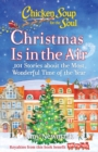 Chicken Soup for the Soul: Christmas Is in the Air : 101 Stories about the Most Wonderful Time of the Year - Book