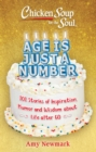Chicken Soup for the Soul: Age Is Just a Number : 101 Stories of Humor & Wisdom for Life After 60 - Book