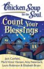Chicken Soup for the Soul: Count Your Blessings : 101 Stories of Gratitude, Fortitude, and Silver Linings - eBook