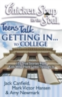Chicken Soup for the Soul: Teens Talk Getting In... to College : 101 True Stories from Kids Who Have Lived Through It - eBook