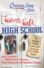 Chicken Soup for the Soul: Teens Talk High School : 101 Stories of Life, Love, and Learning for Older Teens - eBook