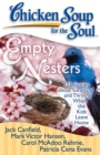 Chicken Soup for the Soul: Empty Nesters : 101 Stories about Surviving and Thriving When the Kids Leave Home - eBook