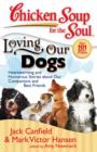 Chicken Soup for the Soul: Loving Our Dogs : Heartwarming and Humorous Stories about our Companions and Best Friends - eBook