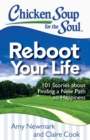 Chicken Soup for the Soul: Reboot Your Life : 101 Stories about Finding a New Path to Happiness - eBook
