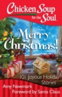 Chicken Soup for the Soul: Merry Christmas! : 101 Joyous Holiday Stories - eBook