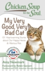 Chicken Soup for the Soul: My Very Good, Very Bad Cat : 101 Heartwarming Stories about Our Happy, Heroic & Hilarious Pets - eBook