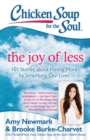 Chicken Soup for the Soul: The Joy of Less : 101 Stories about Having More by Simplifying Our Lives - eBook