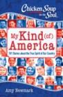 Chicken Soup for the Soul: My Kind (of) America : 101 Stories about the True Spirit of Our Country - eBook