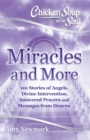 Chicken Soup for the Soul: Miracles and More : 101 Stories of Angels, Divine Intervention, Answered Prayers and Messages from Heaven - eBook