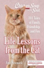 Chicken Soup for the Soul: Life Lessons from the Cat : 101 Stories About Our Feline Friends & What Matters Most - eBook
