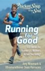 Chicken Soup for the Soul: Running for Good : 101 Stories for Runners & Walkers to Get You Moving - eBook