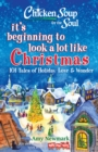 Chicken Soup for the Soul: It's Beginning to Look a Lot Like Christmas : 101 Tales of Holiday Love and Wonder - eBook