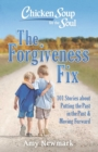 Chicken Soup for the Soul: The Forgiveness Fix - eBook