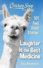 Chicken Soup for the Soul: Laughter is the Best Medicine : 101 Feel Good Stories - eBook