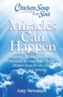 Chicken Soup for the Soul: Miracles Can Happen : 20 Stories to Help You See the Miracles in Your Life - from Chicken Soup for the Soul: Angels and Miracles - eBook