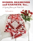 Rubies, Diamond and Garnets, Too.. : A Sparkling Block of the Month Quilt - Book