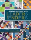 More Adventures with Leaders and Enders : Make Even More Quilts in Less Time - Book
