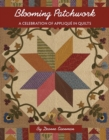 Blooming Patchwork : A Celebration of Applique in Quilts - Book