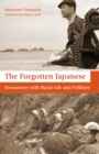 The Forgotten Japanese : Encounters with Rural Life and Folklore - eBook