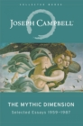 The Mythic Dimension : Selected Essays nineteen fifty-nine to nineteen eighty-seven - eBook