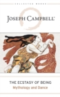 The Ecstasy of Being : Mythology and Dance - eBook