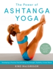 The Power Of Ashtanga Yoga : Developing a Practice That Will Bring You Strength, Flexibility, and Inner Peace--Includes the complete Primary Series - Book
