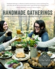 Handmade Gatherings : Recipes and Crafts for Seasonal Celebrations and Potluck Parties - Book
