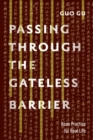 Passing Through The Gateless Barrier : Koan Practice for Real Life - Book