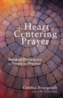 The Heart Of Centering Prayer - Book