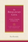 The Bhagavad Gita : A Guide To Navigating The Battle Of Life - Book